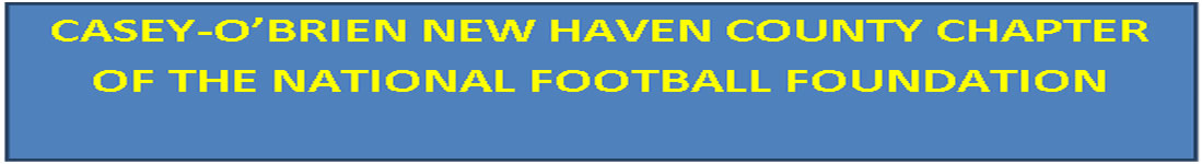 Text Box: CASEY-O'BRIEN NEW HAVEN COUNTY CHAPTER OF THE NATIONAL FOOTBALL FOUNDATION